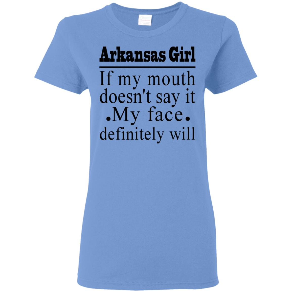 Arkansas Girl If My Mouth Doesn't Say It T Shirt