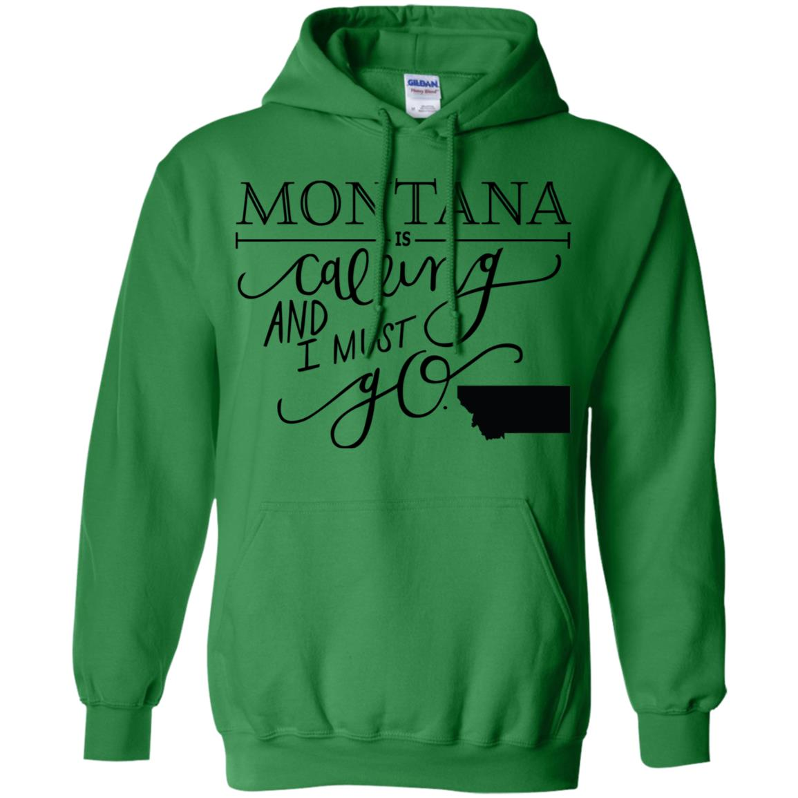 Montana Is Calling I Must Go Hoodie