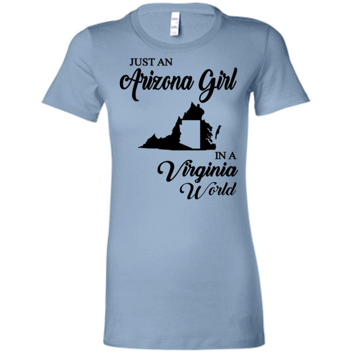 Just An Arizona Girl In A Virginia World T-Shirt