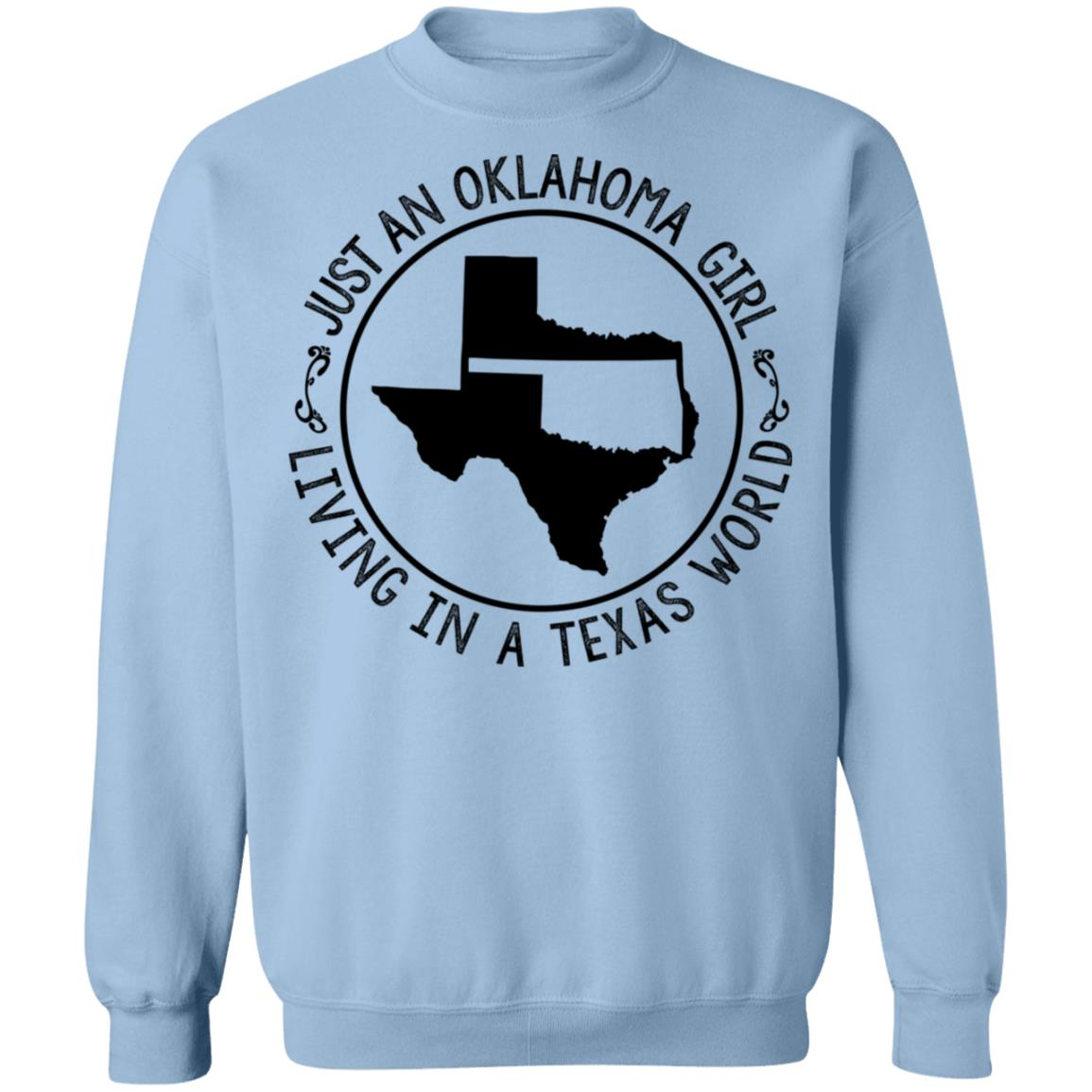 Just An Oklahoma Girl Living In A Texas World T- Shirt