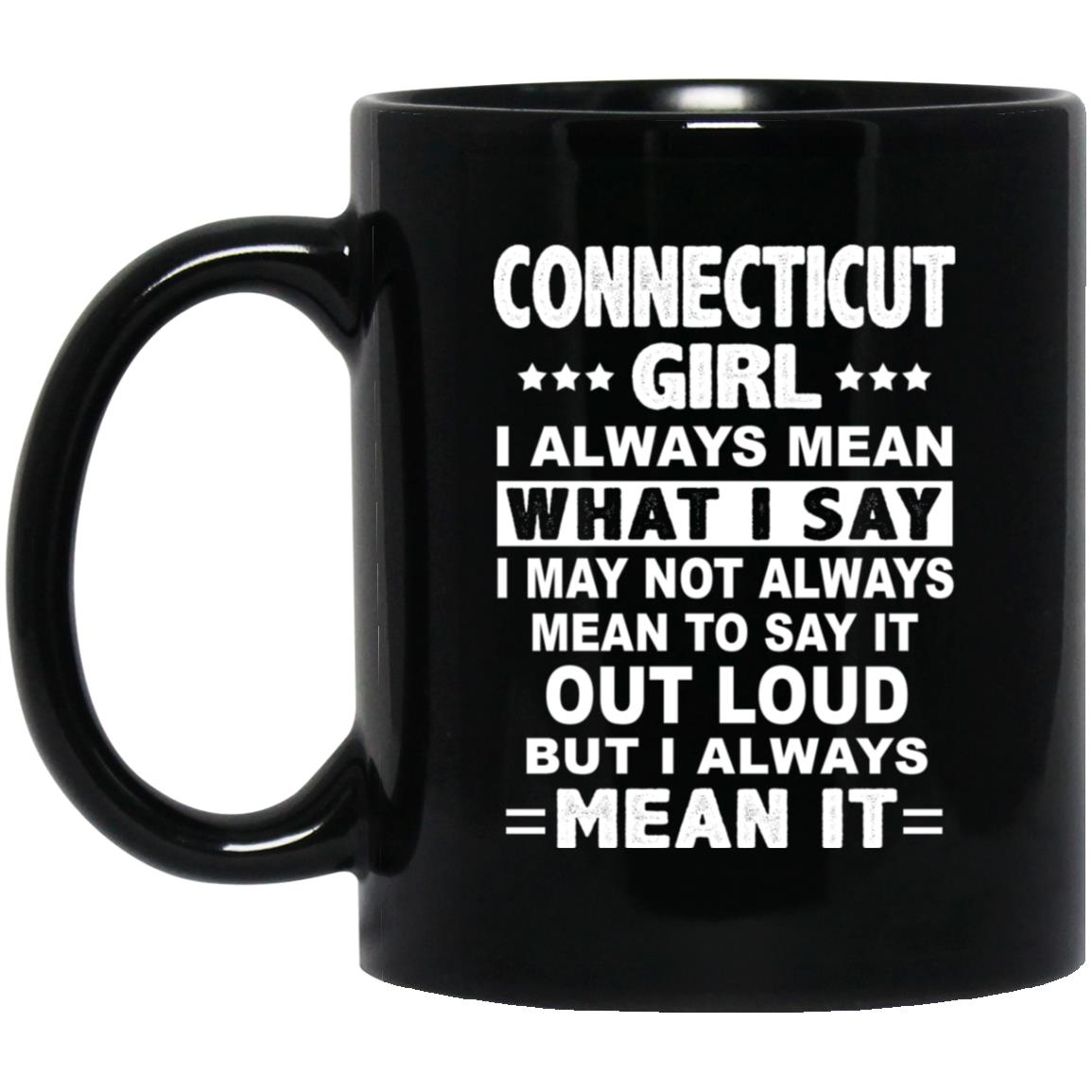 Connecticut Girl I Always Mean What I Say Mug