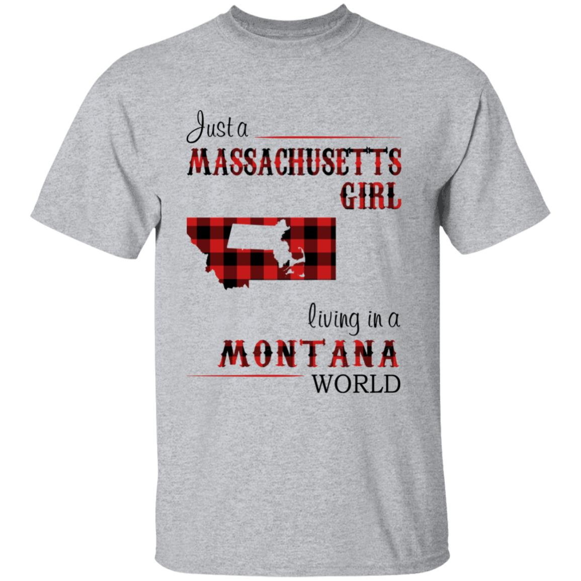 Just A Massachusetts Girl Living In A Montana World T-shirt