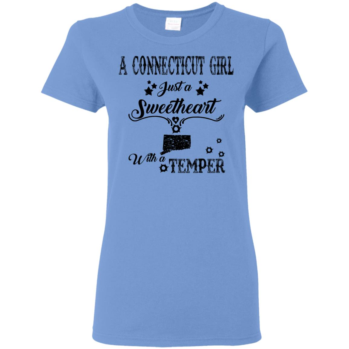 A Connecticut Girl Sweetheart With A Temper T-Shirt