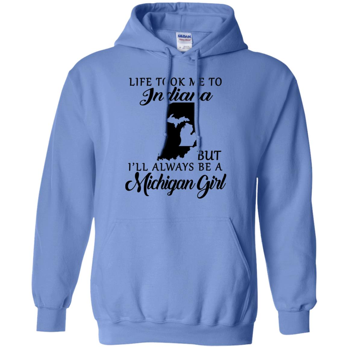 Life Took Me To Indiana But I'll Always Be A Michigan Girl T-shirt