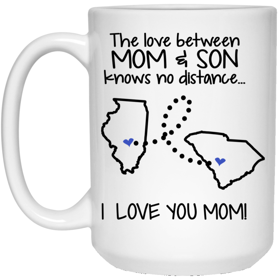SOUTH CAROLINA ILLINOIS THE LOVE BETWEEN MOM AND SON KNOWS NO DISTANCE I LOVE YOU MOM