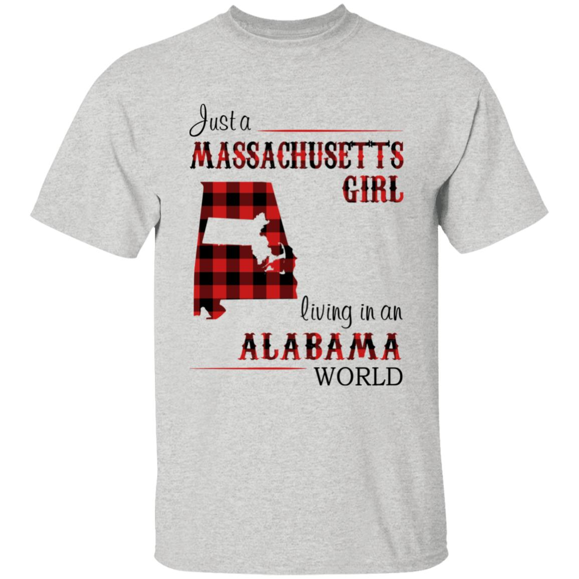 Just A Massachusetts Girl Living In An Alabama World T-shirt
