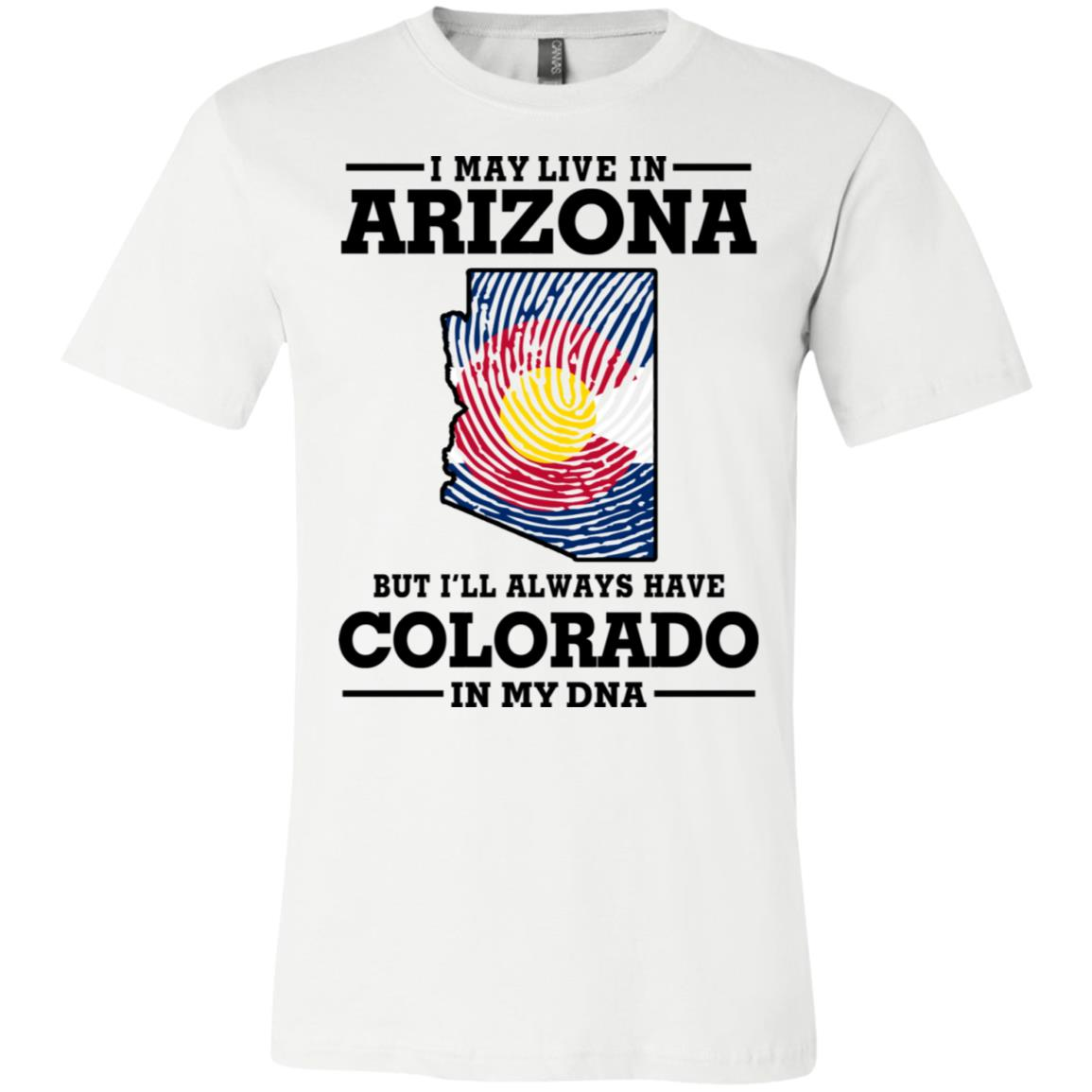 Live In Arizona Colorado In My Dna T-Shirt