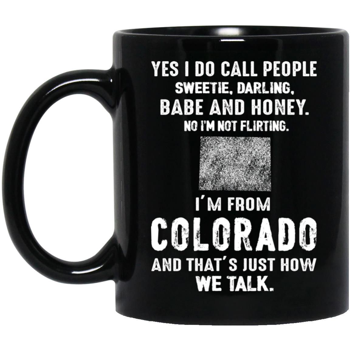 I'm From Colorado That's How We Talk Mug