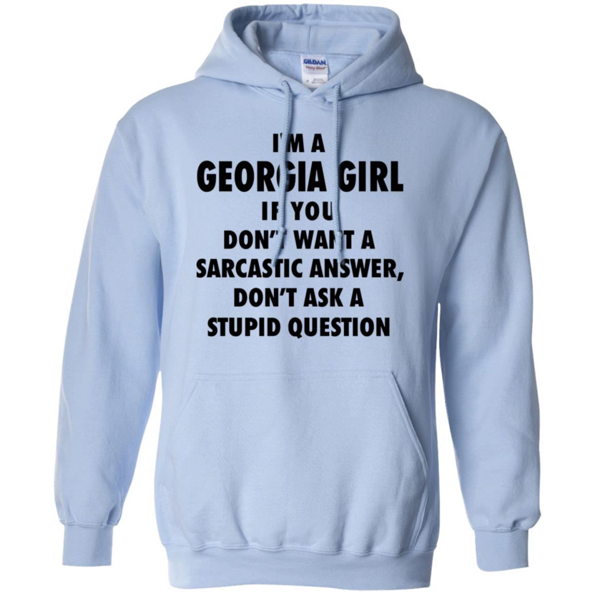 Don't Asked A Georgia Girl A Stupid Question T-Shirt