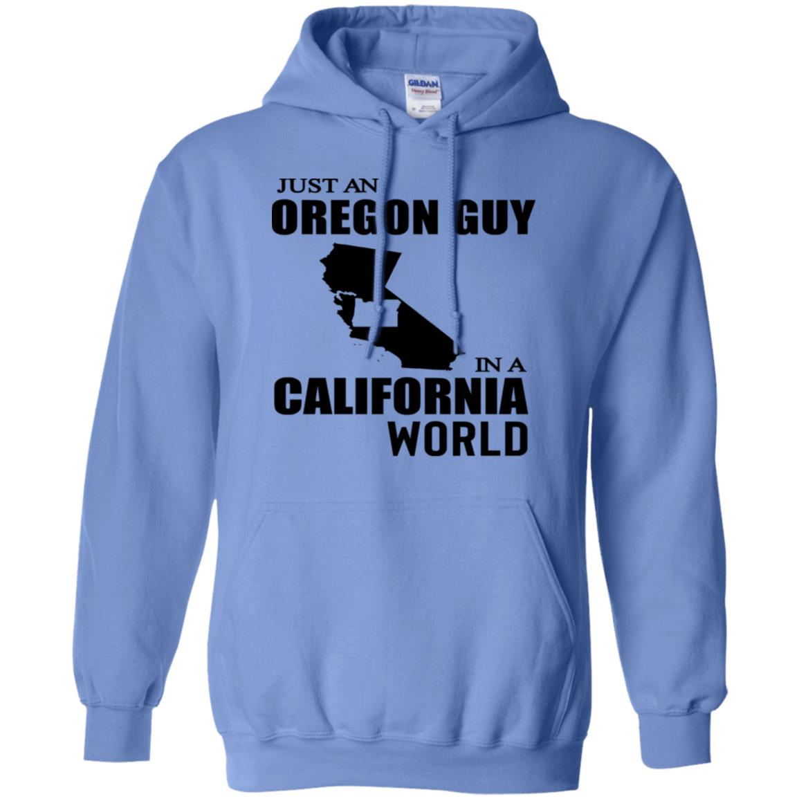 Just An Oregon Guy In California World Hoodie