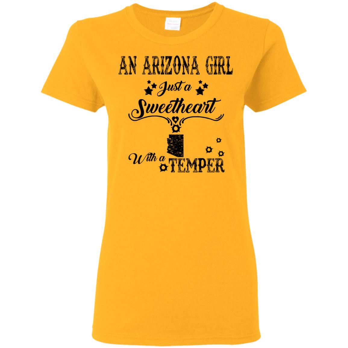 An Arizona Girl Just A Sweetheart With A Temper T-Shirt