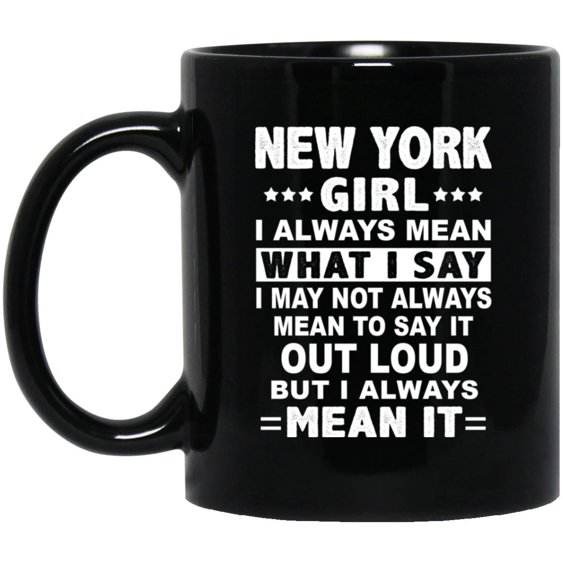 New York Girl I Always Mean What I Say Mug