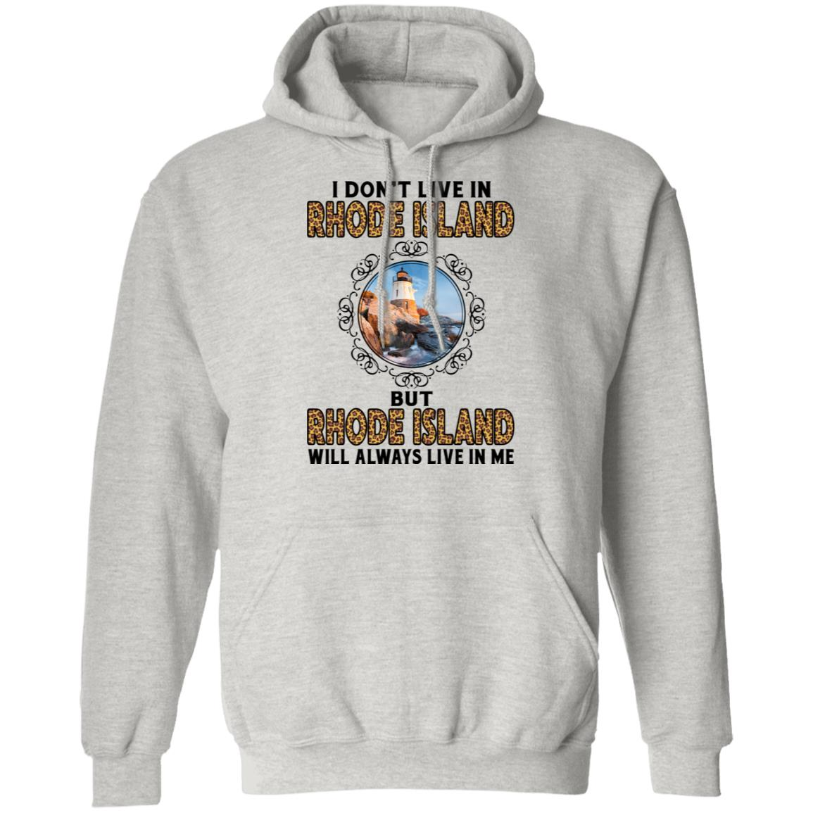Rhode Island Will Always Lives In Me T-shirt