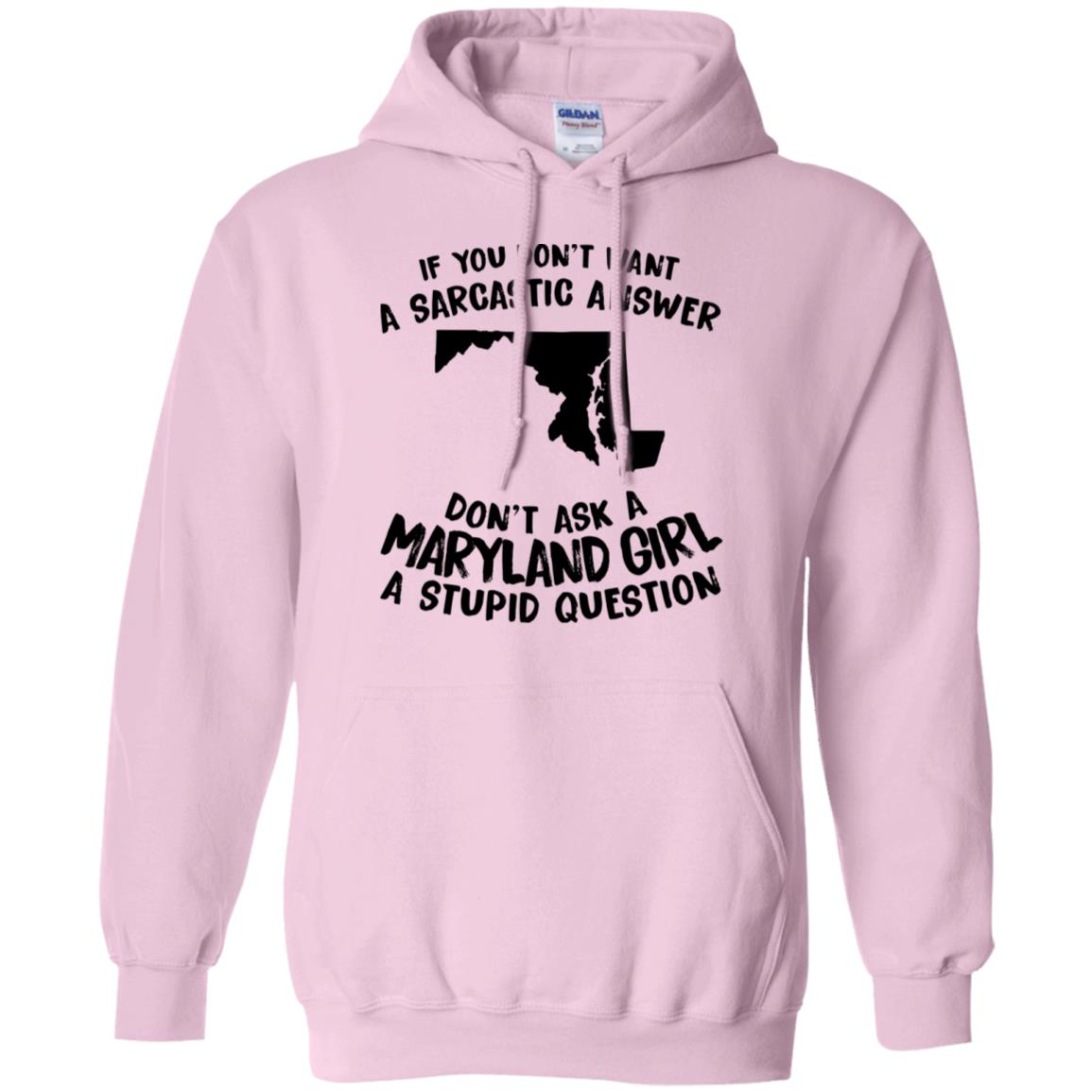 Don't Asked A Maryland Girl A Stupid Question T-Shirt