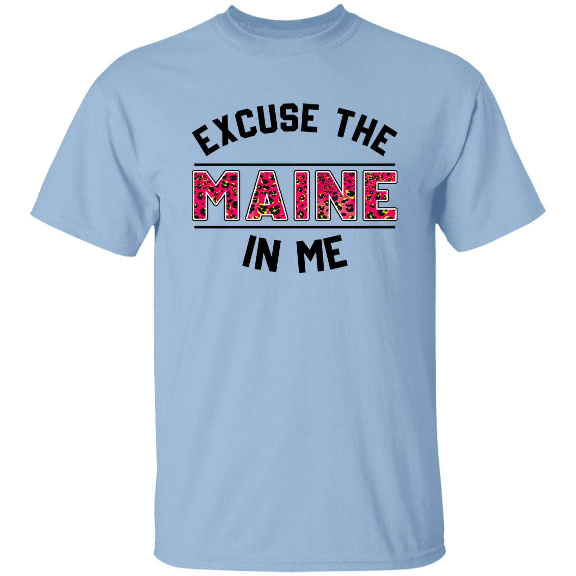 Excuse The Maine In Me T-shirt