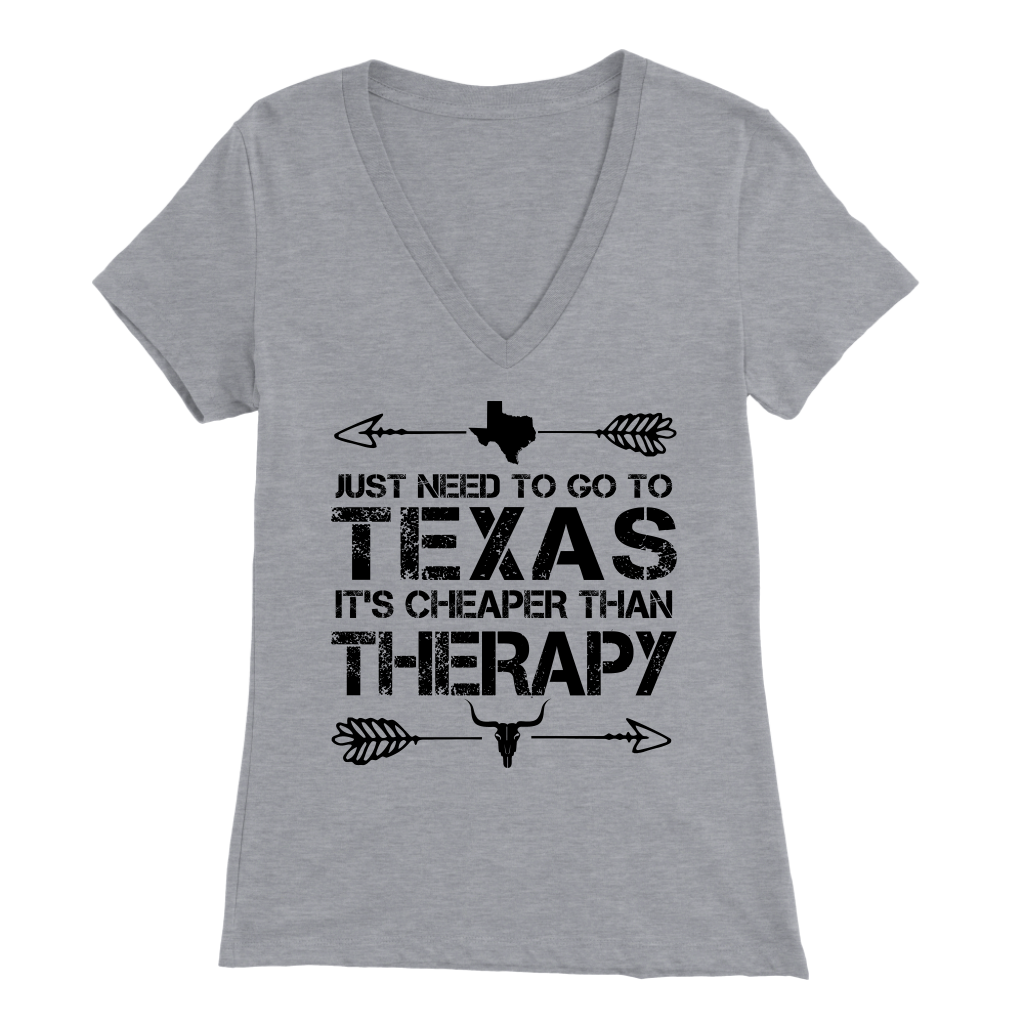 Just Need To Go To Texas It's Cheaper Than Therapy Mug T-Shirt