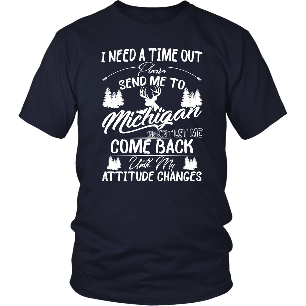 I Need A Time Out Please Send Me To Michigan T-Shirt