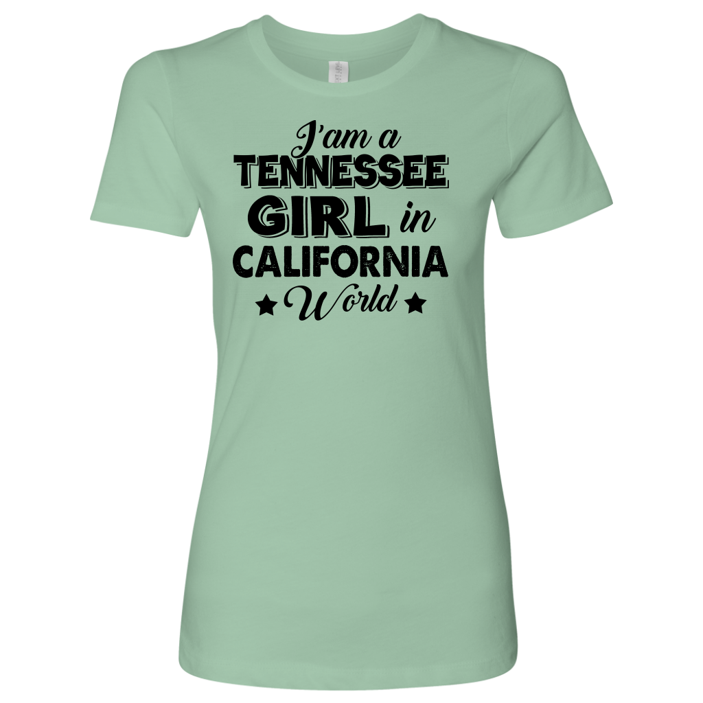 I AM A TENNESSEE GIRL IN CALIFORNIA WORLD