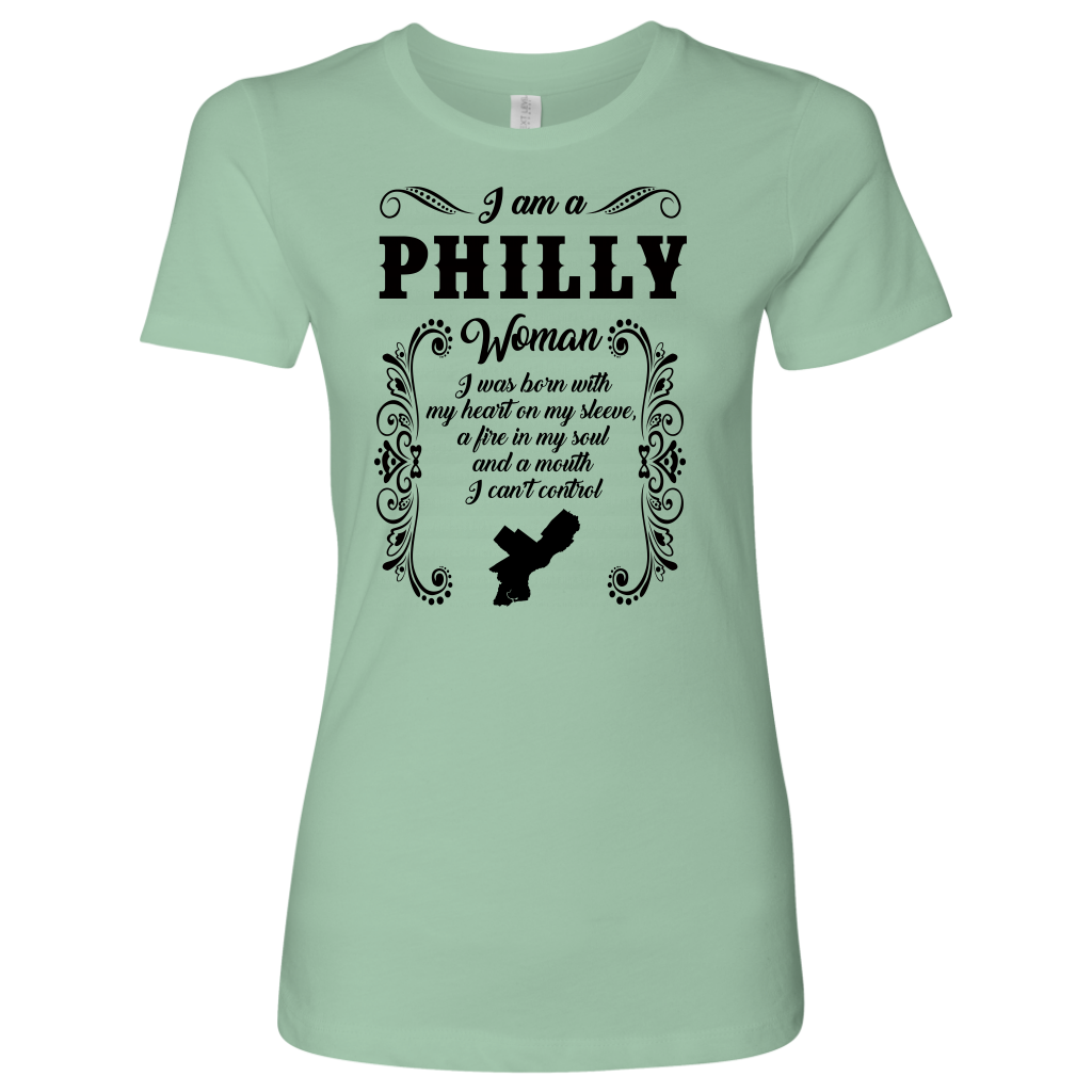 I'M A PHILLY WOMAN I WAS BORN WITH MY HEART ON MY SLEEVE