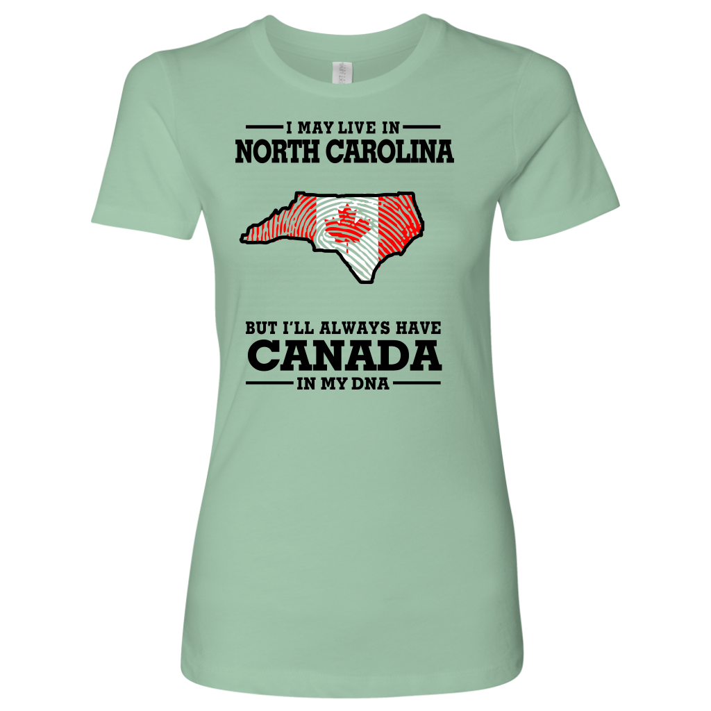 Live In North Carolina But Canada In My Dna T-Shirt