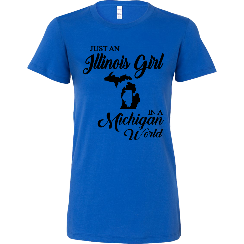 Just An Illinois Girl In A Michigan World T-shirt