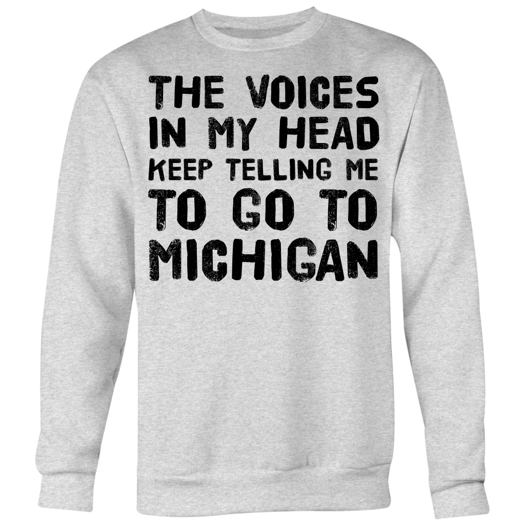 The Voices In My Head Keep Telling Me To Michigan T-Shirt