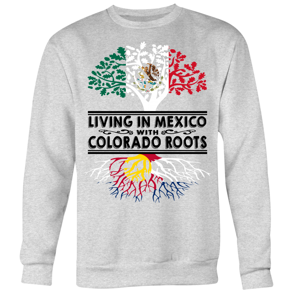 Living In Mexico With Colorado Roots T-Shirt