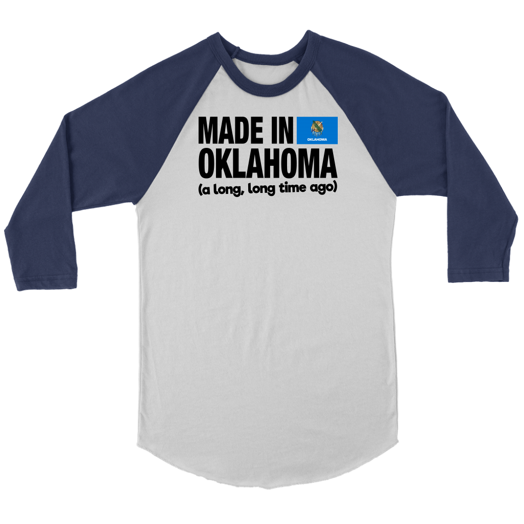 Made In Oklahoma A Long Long Time Ago T Shirt