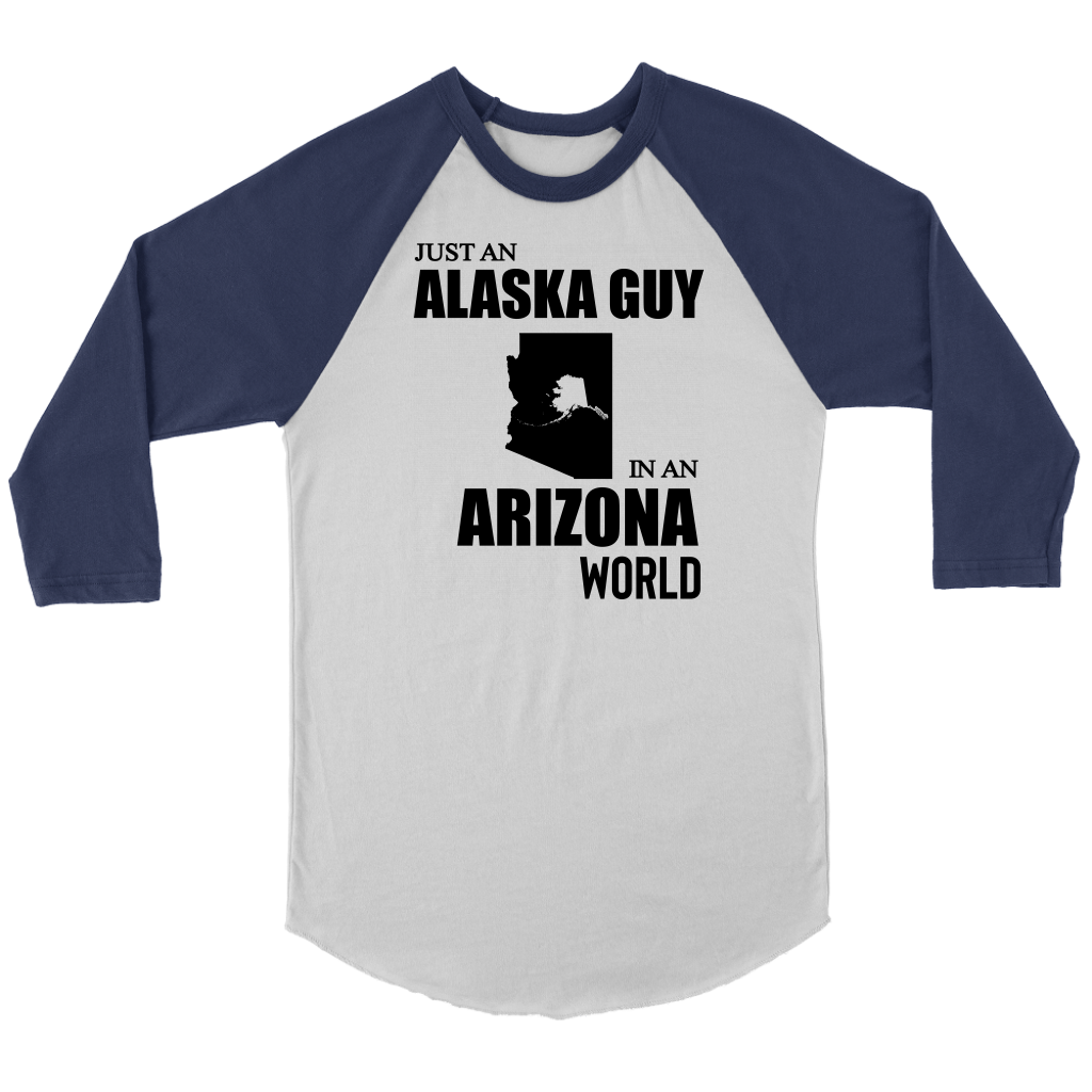 Just An Alaska Guy In An Arizona World T-Shirt