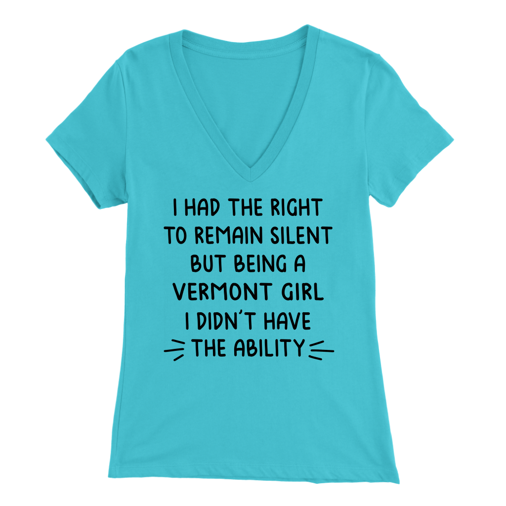 I Had The Right To Remain Silent Vermont Girl T-Shirt