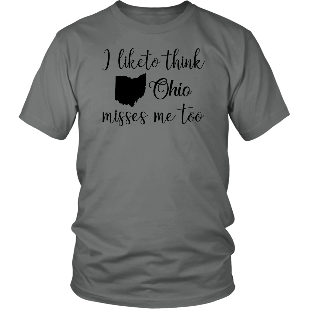 I Like To Think Ohio Misses Me Too T-Shirt