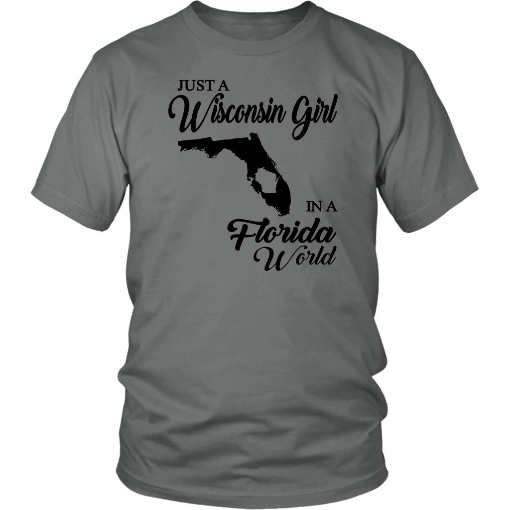Just A Wisconsin Girl In A Florida World T-shirt