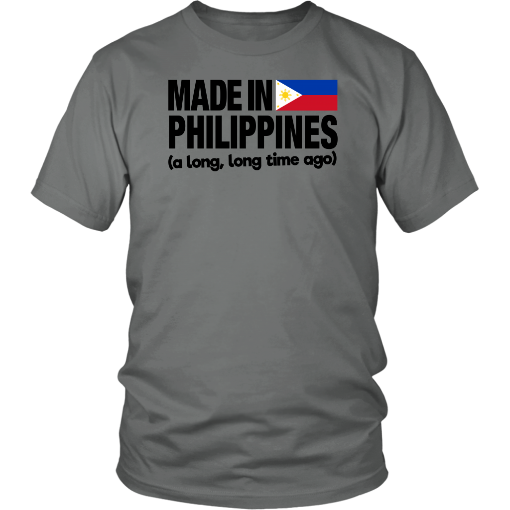 Made In Philippines A Long Long Time Ago T-shirt