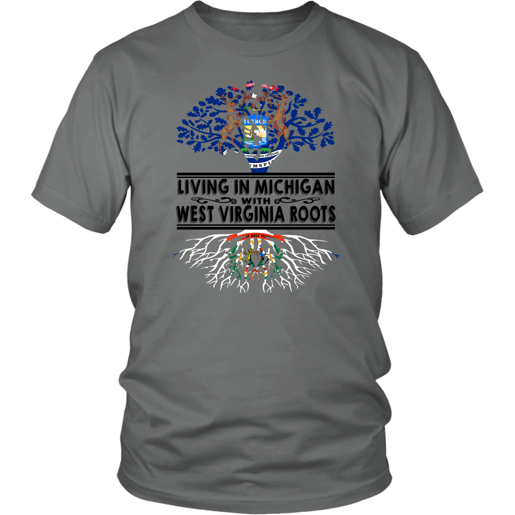 Living In Michigan With West Virginia Roots T Shirt