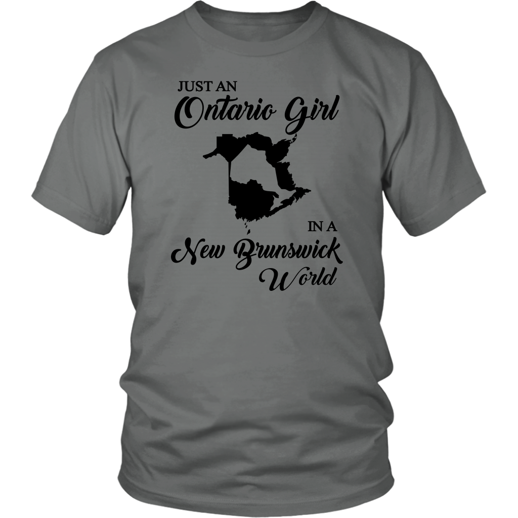Just An Ontario Girl In A New Brunswick World T-Shirt
