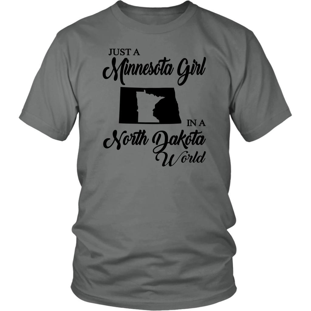 Just A Minnesota Girl In A North Dakota World T Shirt