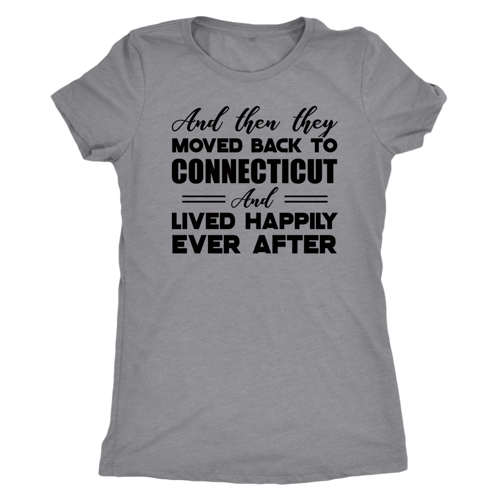 And Then They Moved Back To Connecticut T-Shirt