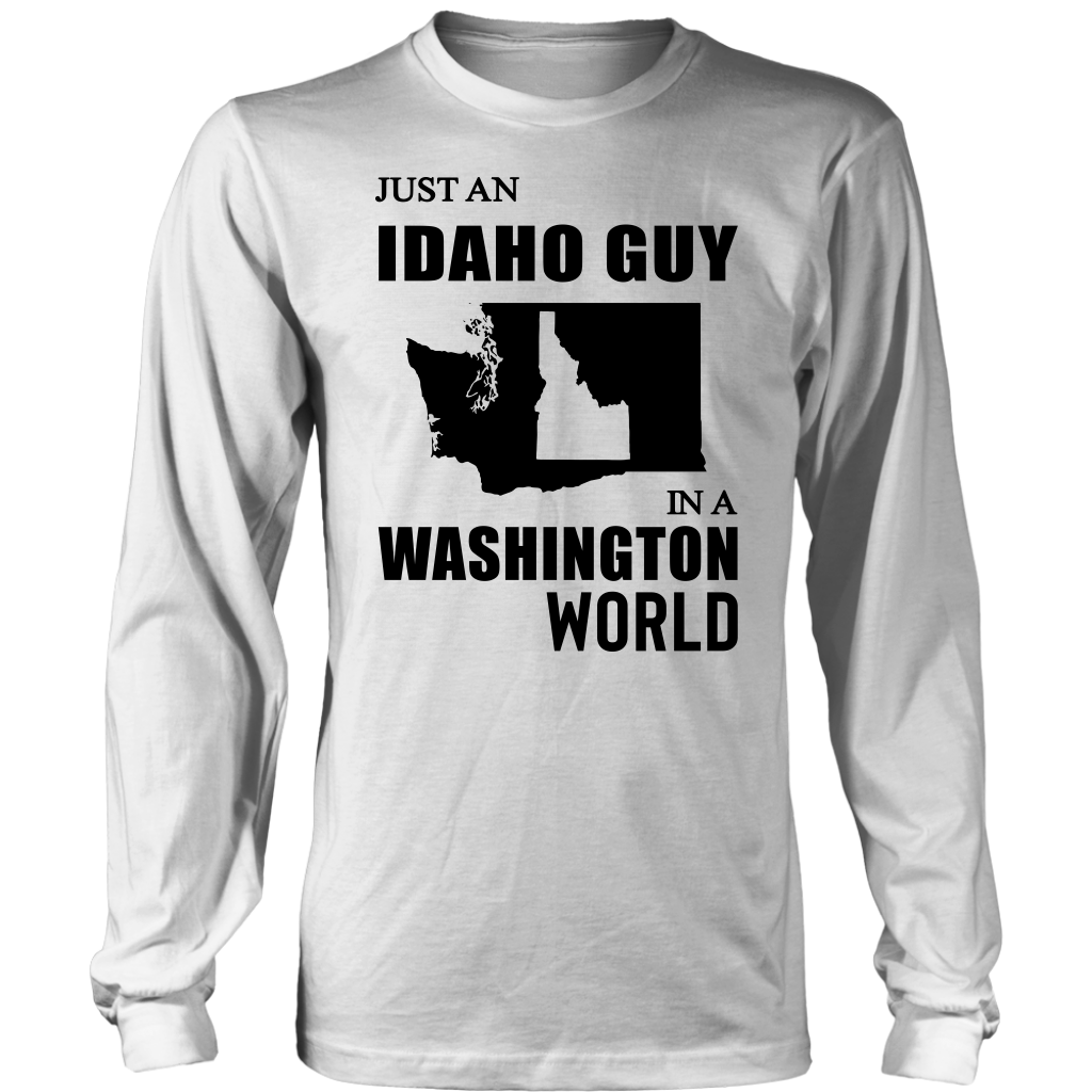 Just An Idaho Guy In A Washington World Sweatshirt