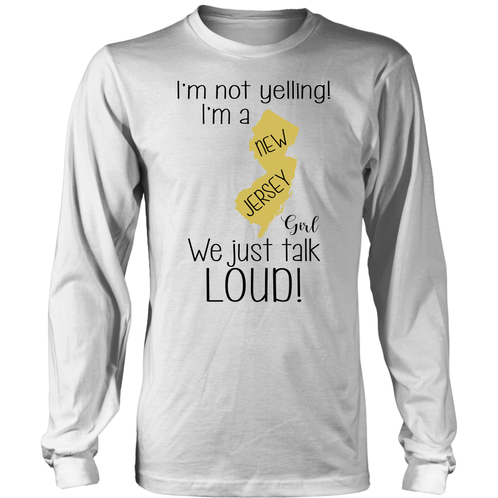 I'm Not Yelling I'm A New Jersey Girl We Just Talk Loud T-Shirt
