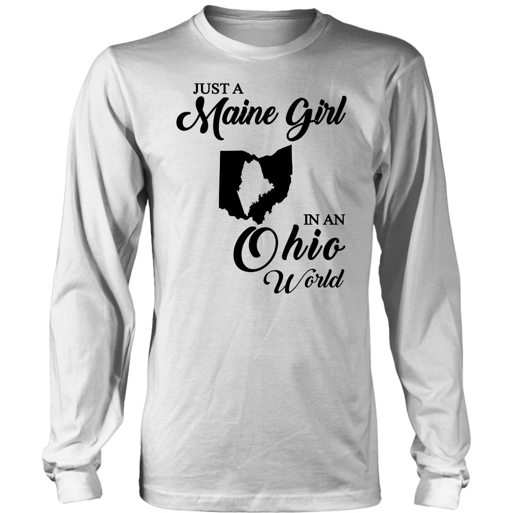 Just A Maine Girl In An Ohio World T-shirt