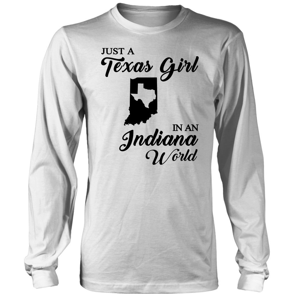 Just A Texas Girl In An Indiana World  T- Shirt