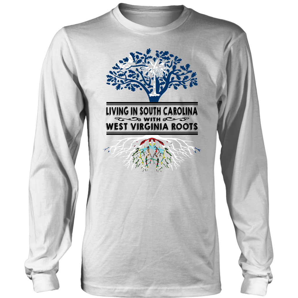 Living In South Carolina With West Virginia Roots T Shirt