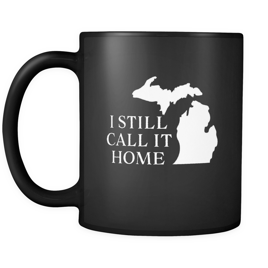 Michigan I Still Call It Home Mug - Drinkware Teezalo LLC