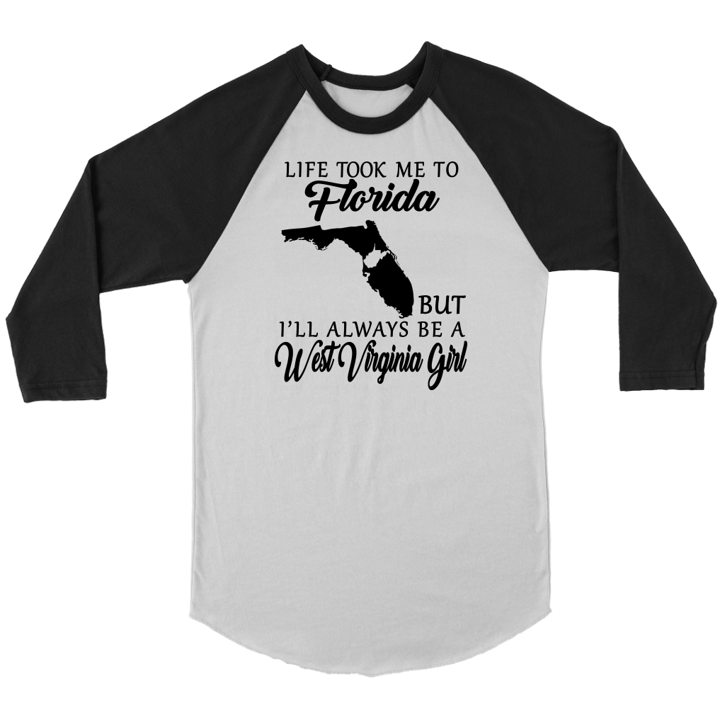 Life Took Me To Florida Always Be A West Virginia Girl T Shirt