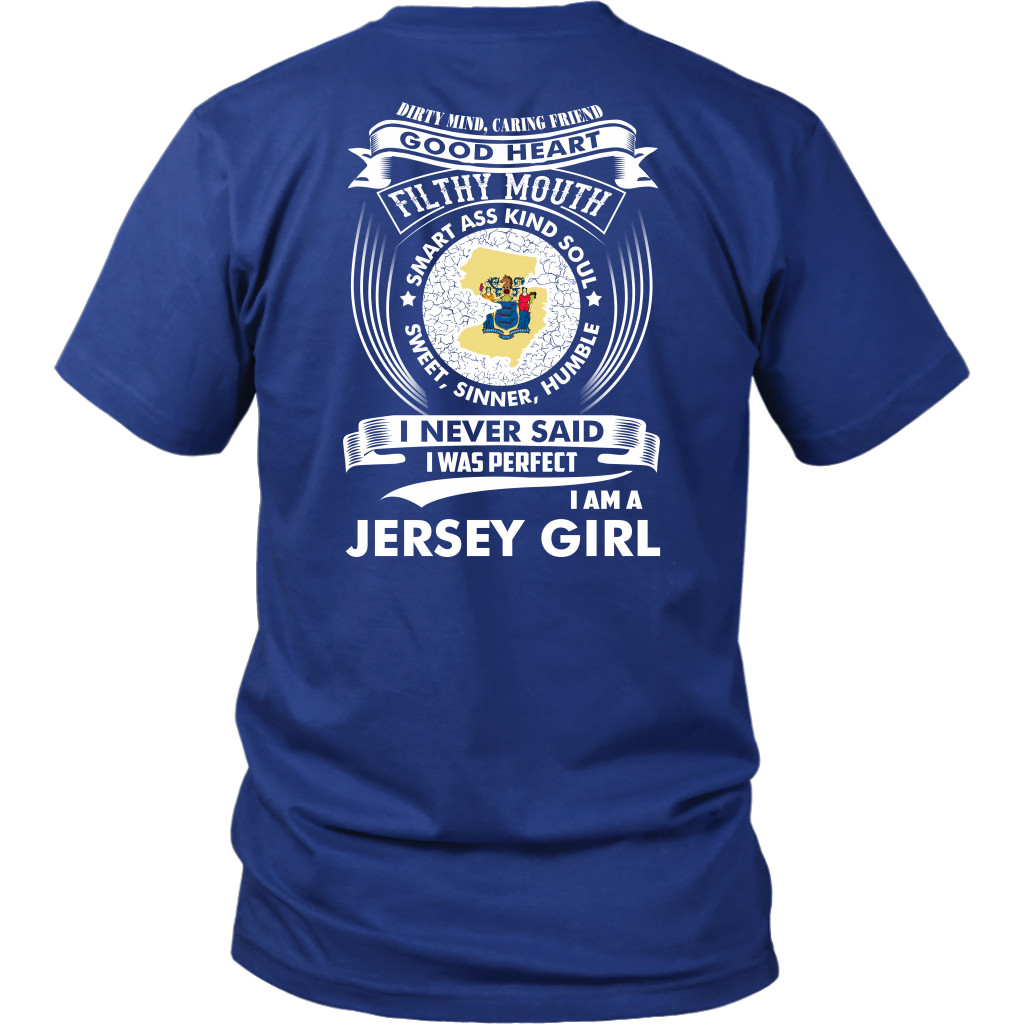I Never Said I Was Perfect I Am A Jersey Girl T-Shirt