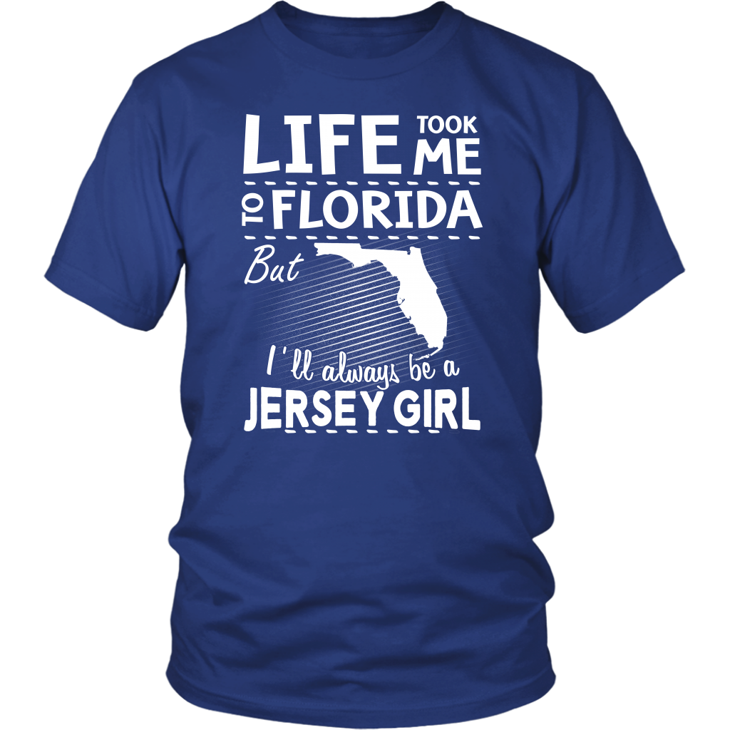 Life Took Me To Florida Always Be A Jersey Girl T-Shirt