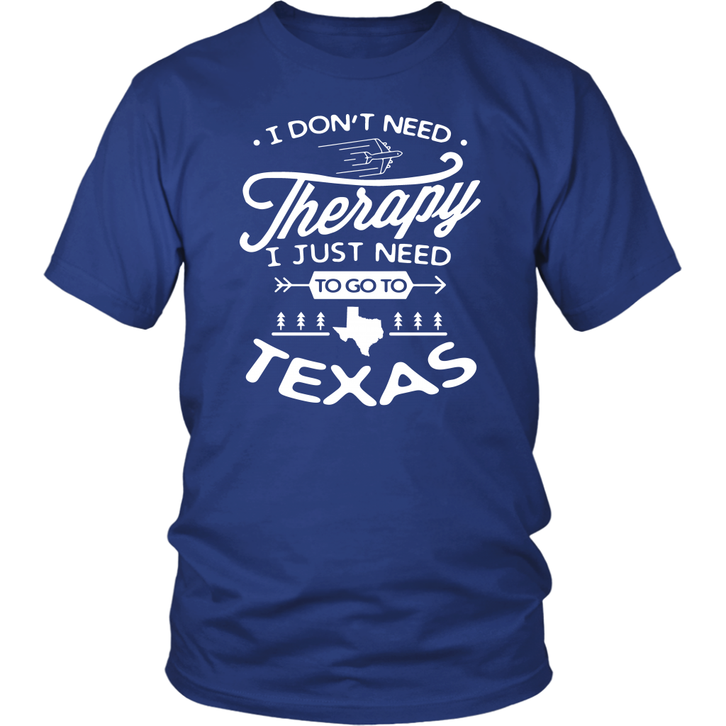 I Don't Need Therapy I Just Need To Go To Texas Hoodie