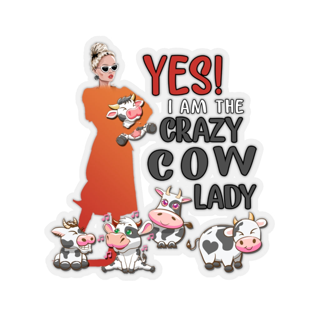 Yes I Am The Crazy Cow Lady Sticker