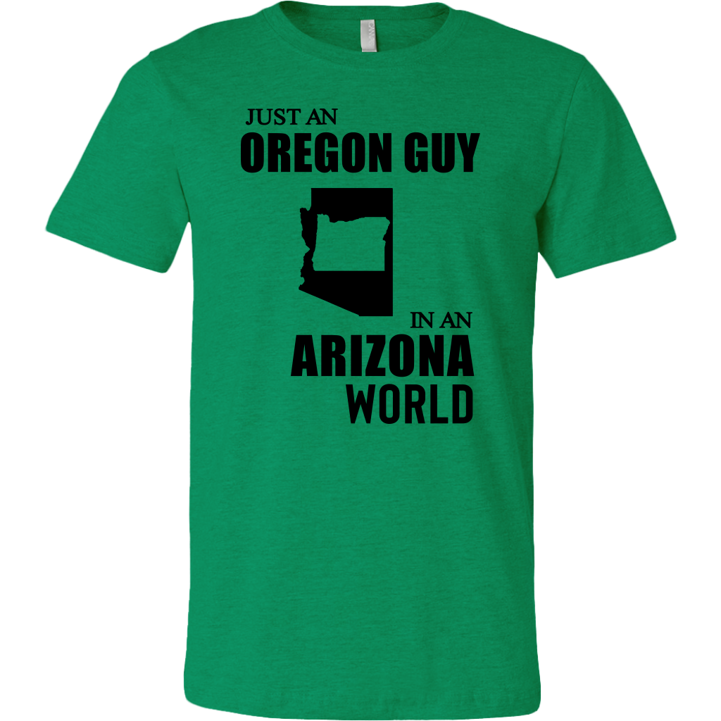 Just An Oregon Guy In An Arizona World T Shirt
