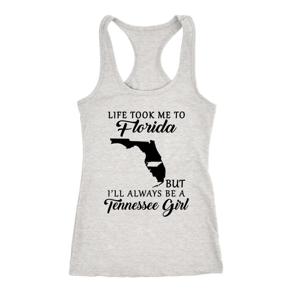 Life Took Me To Florida Always Be Tennessee Girl T Shirt